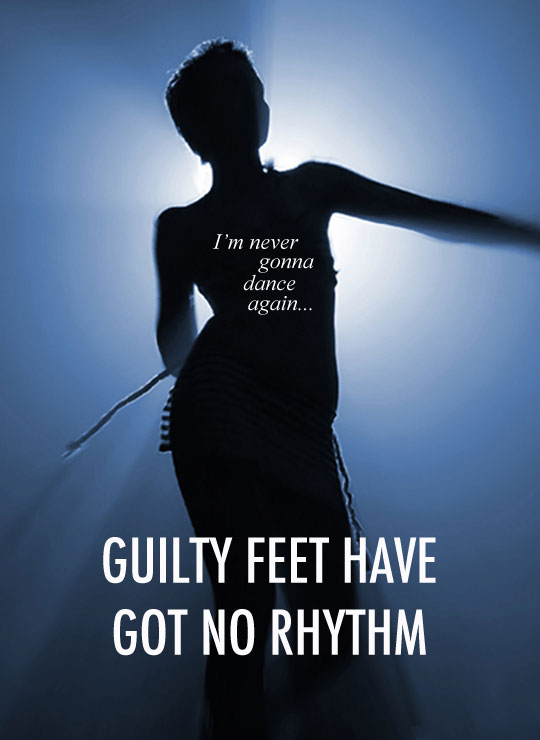 Guilty Feet Have Got No Rhythm Poster